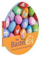 Das Bastel-Ei: Kreative Osterideen für die ganze Familie (Topp)