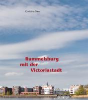 Rummelsburg mit der Victoriastadt: Herausgegeben vom Museum Lichtenberg im Stadthaus