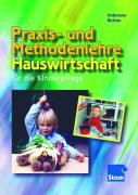 Praxis- und Methodenlehre Hauswirtschaft: für die Kinderpflege Lehr-/Fachbuch