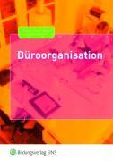 Büroorganisation. Schülerband: Kauffrau / Kaufmann für Bürokommunikation und Bürokauffrau / Bürokaufmann
