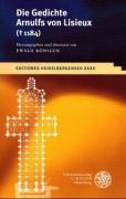 Die Gedichte Arnulfs Von Lisieux (1184): 32 (Editiones Heidelbergenses)
