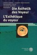 Die Ästhetik des Voyeur. L'Esthétique du voyeur (Reihe Siegen)