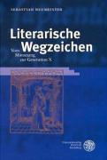 Literarische Wegzeichen: Vom Minnesang zur Generation X