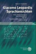 Giacomo Leopardis Sprachansichten: Seine Aufzeichnungen zum Italienischen und der ,Parallelo delle cinque lingue' (1817-1829)