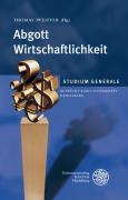 Abgott Wirtschaftllichkeit: Sommersemester 2007 (Studium Generale der Ruprecht-Karls-Universität Heidelberg)