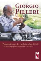 Plaudereien aus der medizinischen Schule: Eine Autobiographie (die Jahre 1925 bis 1995)
