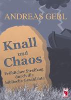Knall und Chaos: Fröhlicher Streifzug durch die biblische Geschichte
