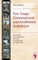 Von Tango, Einwanderern und berühmten Seefahrern