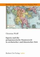Sparta und die peloponnesische Staatenwelt in archaischer und klassischer Zeit