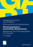 Rechnungswesen, Controlling, Bankrechnen: Prüfungsaufgaben mit Lösungen (German Edition)