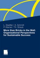 More than Bricks in the Wall: Organizational Perspectives for Sustainable Success: A tribute to Professor Dr. Gilbert Probst