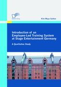 Introduction of an Employee-Led Training System at Stage Entertainment Germany: A Qualitative Study