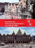 Geschichte der freien Hansestadt Bremen von 1945 bis 2005. Bd. 2 1970 bis 1989
