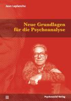 Neue Grundlagen für die Psychoanalyse: Die Urverführung