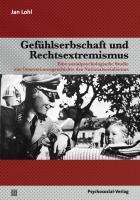 Gefühlserbschaft und Rechtsextremismus: Eine sozialpsychologische Studie zur Generationengeschichte des Nationalsozialismus