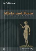 Affekt und Form: Ästhetische Erfahrung und künstlerische Kreativität