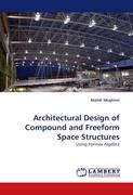 Architectural Design of Compound and Freeform Space Structures: Using Formex Algebra
