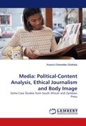 Media: Political-Content Analysis, Ethical Journalism and Body Image