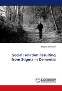 Social Isolation Resulting from Stigma in Dementia