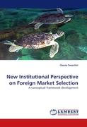 New Institutional Perspective on Foreign Market Selection