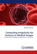 Computing Irregularity for Features in Medical Images