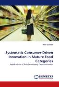 Systematic Consumer-Driven Innovation in Mature Food Categories