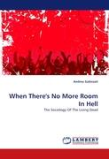 When There's No More Room In Hell: The Sociology Of The Living Dead