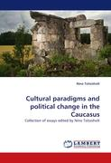 Cultural paradigms and political change in the Caucasus