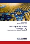 Penang as the World Heritage City: From Tourists' Place Experience Perspectives