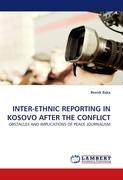 INTER-ETHNIC REPORTING IN KOSOVO AFTER THE CONFLICT