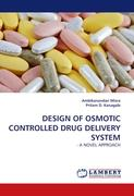 DESIGN OF OSMOTIC CONTROLLED DRUG DELIVERY SYSTEM