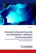Towards Enhanced Security and Reliability in Wireless Communications: A Secured Wireless Remote Control and Monitoring System with Redundancy