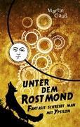 Unter dem Rostmond