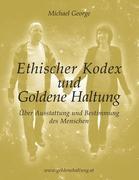 Ethischer Kodex und Goldene Haltung: Über Ausstattung und Bestimmung des Menschen