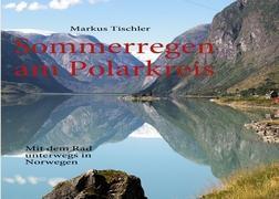 Sommerregen am Polarkreis: Mit dem Rad unterwegs in Norwegen