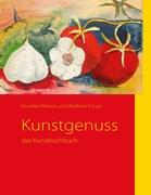 Kunstgenuss: Das Kunstkochbuch