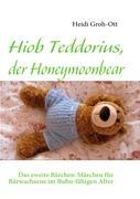 Hiob Teddorius, der Honeymoonbear