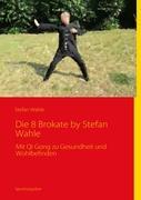 Die 8 Brokate - Qigong by Stefan Wahle