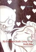 My Emotional Death: Living Texas' Death row - Marshall, Gerald E.