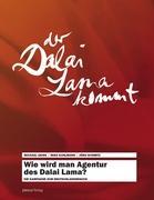 Wie wird man Agentur des Dalai Lama?: Die Kampagne zum Deutschlandbesuch