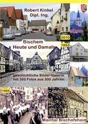Bischem - heute und damals - Kinkel, Robert E.