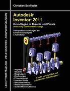 Autodesk Inventor 2011: Grundlagen in Theorie und Praxis - Viele Praktische Übungen am  Konstruktionsobjekt 4-Takt-Motor