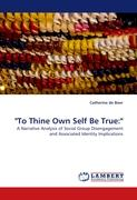 """""""To Thine Own Self Be True:"""""""