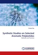 Synthetic Studies on Selected Aromatic Polyketides