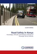 Road Safety in Kenya: Knowledge, Attitudes and Practises of Drivers of Passenger Service Vehicles