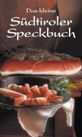 Das kleine Südtiroler Speckbuch
