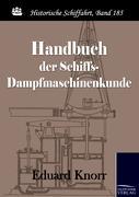 Handbuch der Schiffs-Dampfmaschine für den See-Offizier