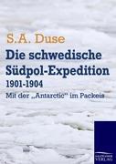 """Die schwedische Südpol-Expedition 1901-1904: Mit der """"Antarctic"""" im Packeis"""