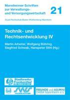 Technik- und Rechtsentwicklung IV (Mannheimer Schriften zur Verwaltungs- und Versorgungswirtschaft (21), Band 21)