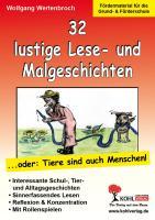 32 lustige Lese- und Malgeschichten ... oder: Tiere sind auch Menschen, 5. Auflage